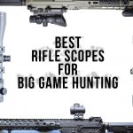 Best Rifle Scopes for Big Game Hunting