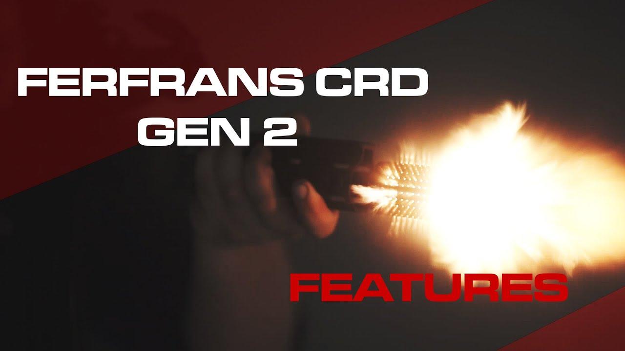 FERFRANS CRD GEN 2 FEATURES