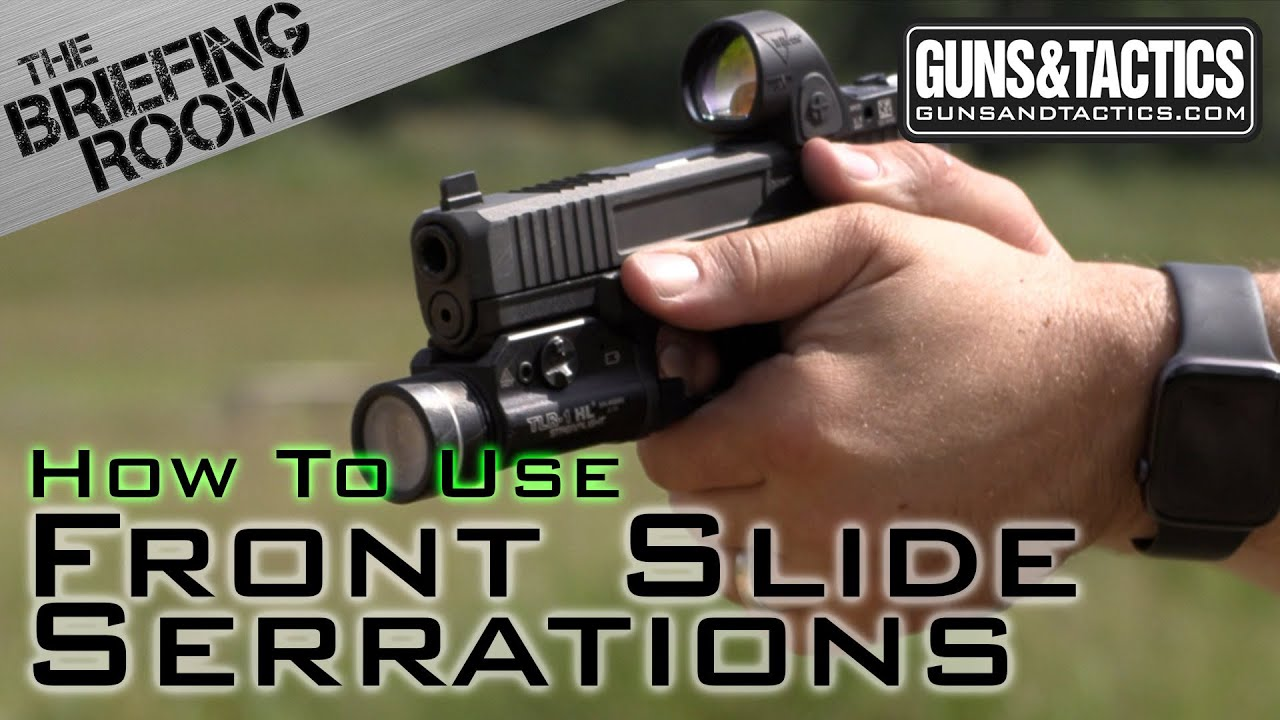 Front Slide Serrations - The Evil Explained - The Briefing Room