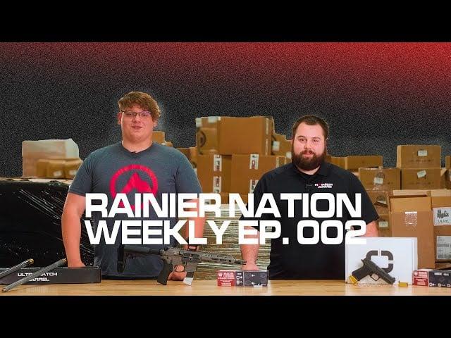 Rainier Nation Weekly - Episode 002: Christensen Arms, Faxon Firearms, Rainier Arms